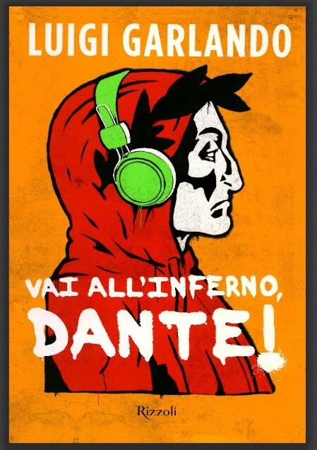"""Vai all' inferno Dante"""